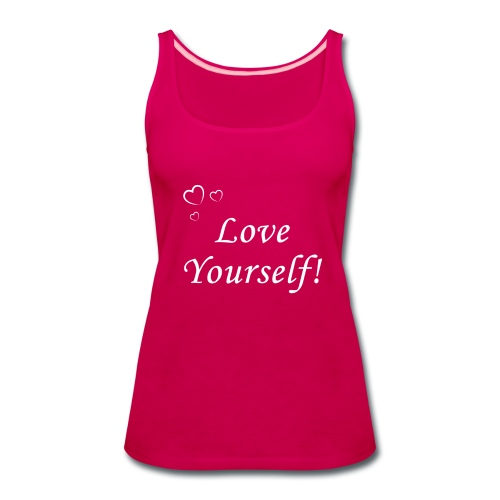 Love Yourself! - Women's Premium Tank Top