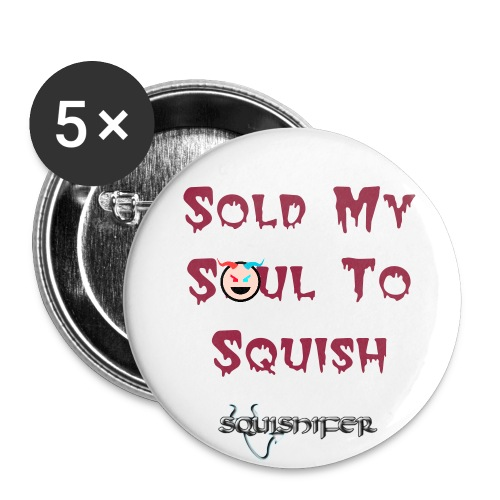 Sold My Soul To Squish Small Button 5 Pack - Small Buttons