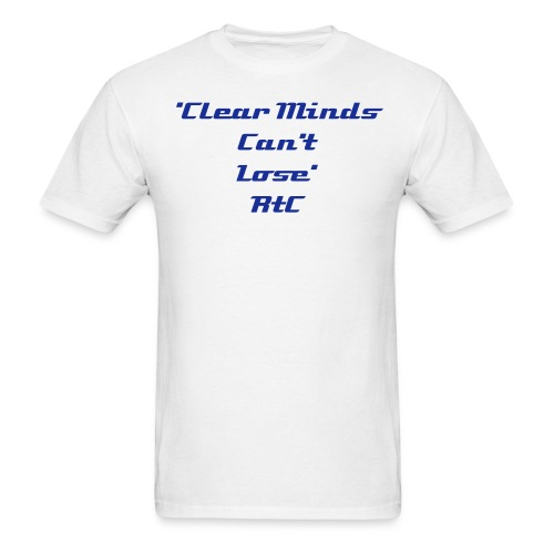 Clear Minds Can't lose Shirt - Men's T-Shirt