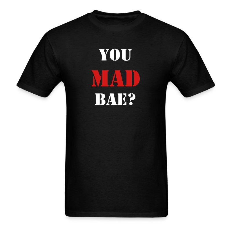 YOU MAD BAE? Men's T-Shirt - Men's T-Shirt