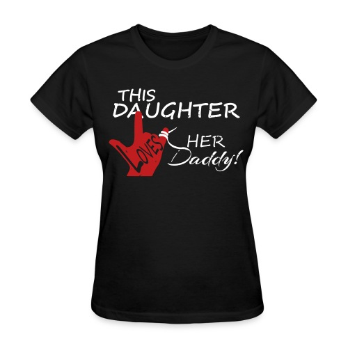 This Daughter Loves her Daddy - Women's T-Shirt