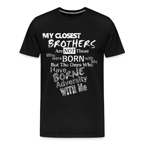 Brothers in Adversity - Men's Premium T-Shirt