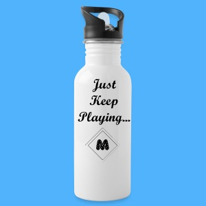 Just Keep Playing... Morigin Water Bottle - Water Bottle