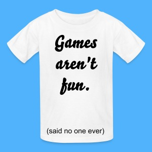 Games Aren't Fun. T-Shirt - Kids' T-Shirt