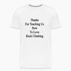 thanks_for_teaching_us_how_to_love_rock_ T-Shirts