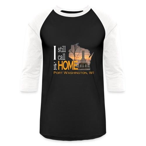 I still call it Home Port Washington Lighthouse - Baseball T-Shirt