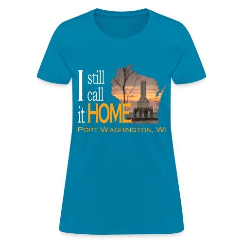 I still call it home Port Washington Wisconsin - Women's T-Shirt