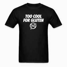 Too Cool For Gluten T-Shirts