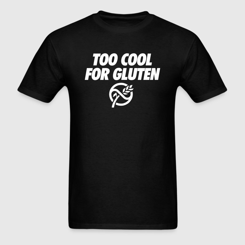 Too cool for gluten t shirt spreadshirt for Too cool t shirts