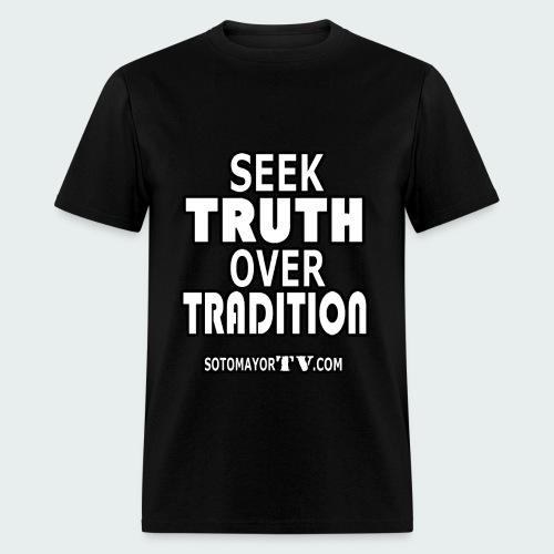 Seek Truth.... - Men's T-Shirt