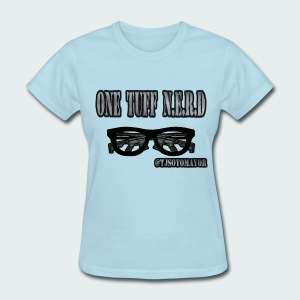 One Tuff Nerd - Women's T-Shirt