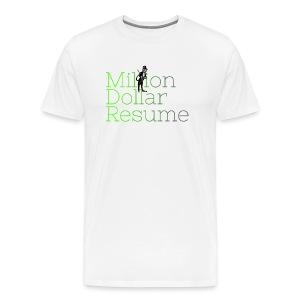 MILLION DOLLAR RESUME - Men's Premium T-Shirt