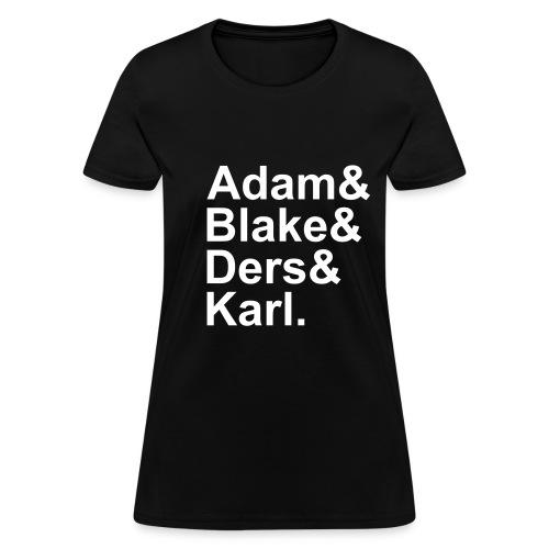 Adam&Blake&Ders&Karl. - Women's T-Shirt