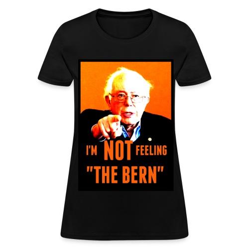 Women's Not Feeling The Bern - Women's T-Shirt