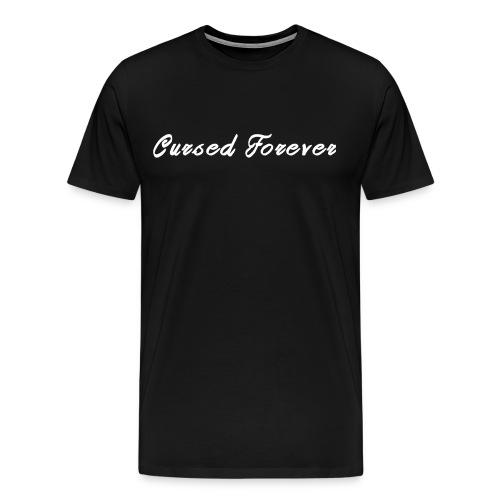 Cursed Forever T-Shirt - Men's Premium T-Shirt