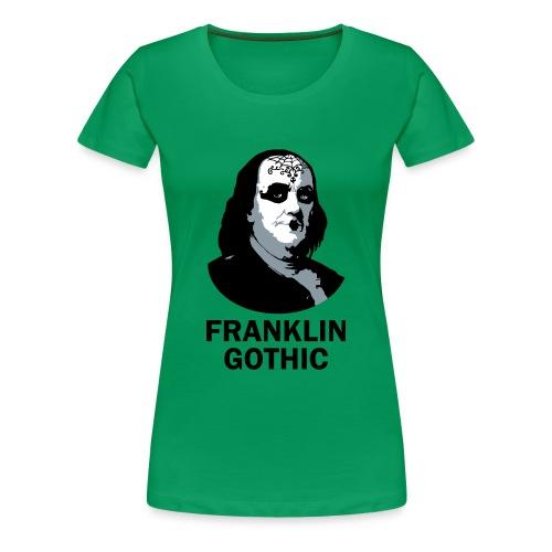 Franklin Gothic - Women's Premium T-Shirt