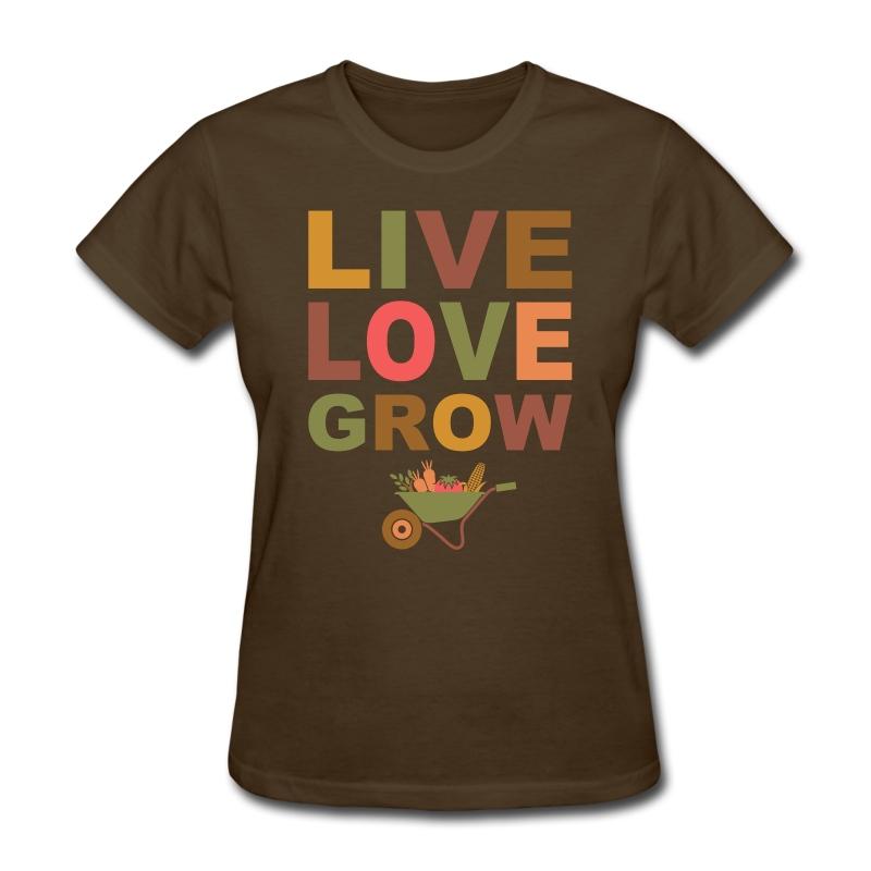 Live love grow women s t shirts women s t shirt