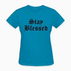 Stayed Blessed Women's T-Shirts
