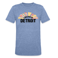 T-Shirts ~ Unisex Tri-Blend T-Shirt ~ I Believe in Detroit