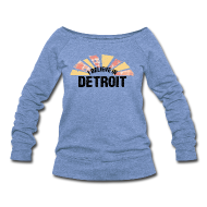 Long Sleeve Shirts ~ Women's Wideneck Sweatshirt ~ I Believe in Detroit