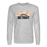 Long Sleeve Shirts ~ Men's Long Sleeve T-Shirt ~ I Believe in Detroit