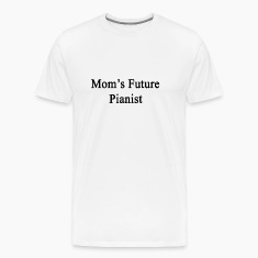 moms_future_pianist T-Shirts