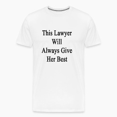 this_lawyer_will_always_give_her_best T-Shirts