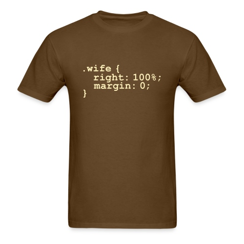 My Wife is Right (expressed in Code) - Men's T-Shirt