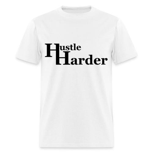 Hustle Harder T-Shirt - Men's T-Shirt