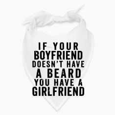 IF YOUR BOYFRIEND DOESN'T HAVE A BEARD Caps