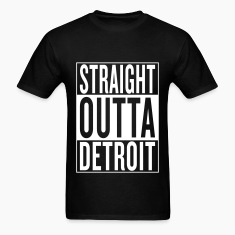 straight outta Detroit T-Shirts