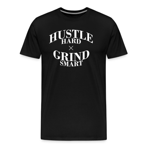 Hustle Hard Grind Smart - Men's Premium T-Shirt