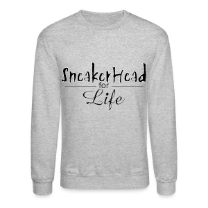 Sneakehead For Life - Crewneck Sweatshirt