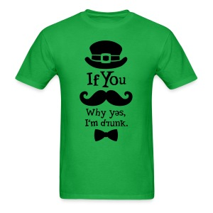 If You Moustache / Drunk - Men's T-Shirt
