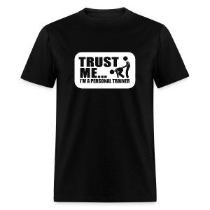 Trust Me... - Men's T-Shirt