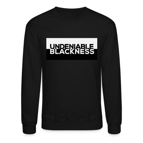 Undeniable Blackness, Sweatshirt - Crewneck Sweatshirt