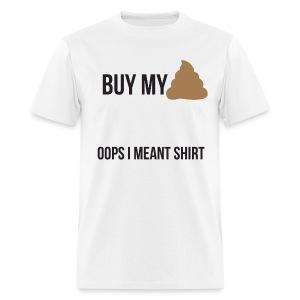 Buy my shite - Men's T-Shirt