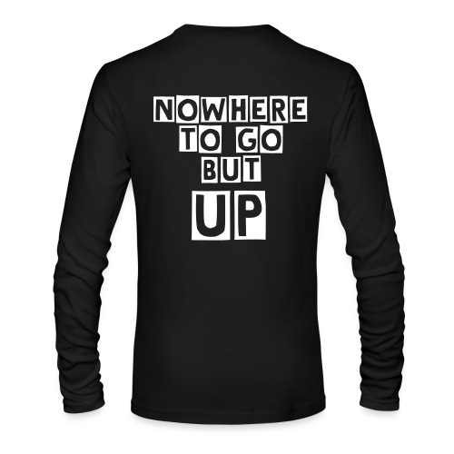 Nowhere To Go But UP - Men's Long Sleeve (White Text) - Men's Long Sleeve T-Shirt by Next Level