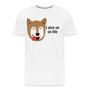 I give up on life - Men's Premium T-Shirt
