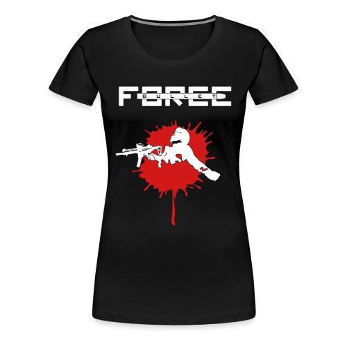 Bullet Force T-Shirt (Women's) - Women's Premium T-Shirt