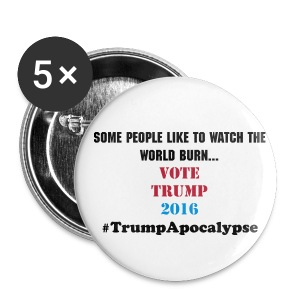 World Burn Buttons 1inch  #TrumpApocalypse - Small Buttons