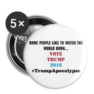 World Burn Buttons  #TrumpApocalypse - Large Buttons