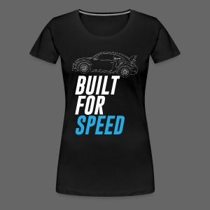 Built for Speed - Women's Premium T-Shirt