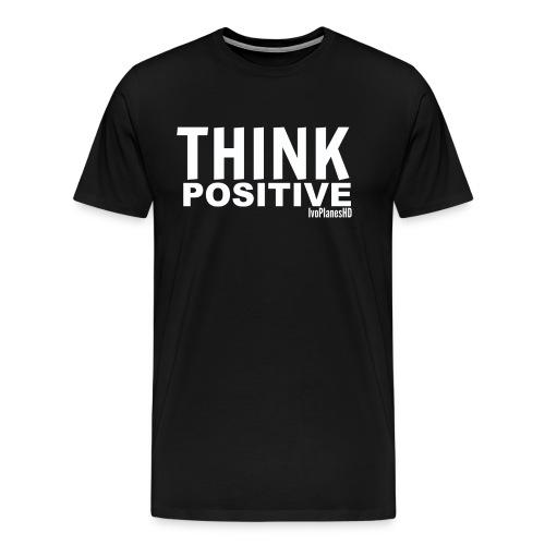Mens Think Positive T-Shirt - Men's Premium T-Shirt