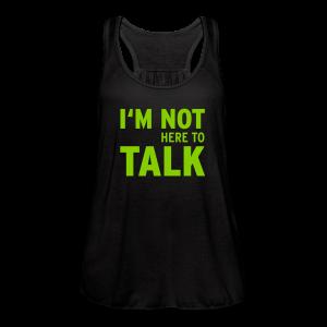 I'm Not Here - Women's Flowy Tank Top by Bella