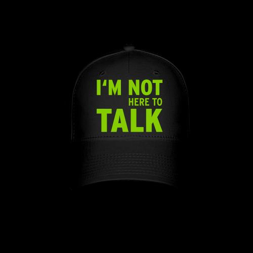 I'm Not Here - Baseball Cap