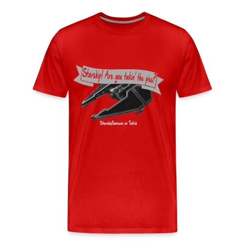 Starship, you takin' the piss? - Men's Premium T-Shirt