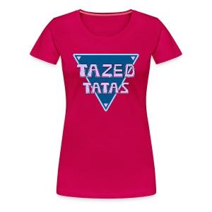 Womens - Tazed Tatas - Premium Shirt - Women's Premium T-Shirt