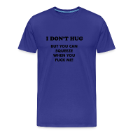 T-Shirts ~ Men's Premium T-Shirt ~ I Don't Hug!  Men's Premium Tee
