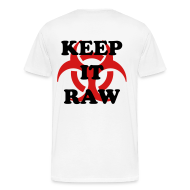 T-Shirts ~ Men's Premium T-Shirt ~ Keep It Raw  Biohazard (On Back)  Men's Premium Tee